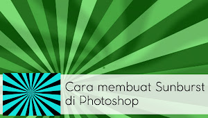 Cara membuat Sunburst di Photoshop
