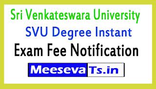 Sri Venkateswara University SVU Degree Instant Exam Fee Notification