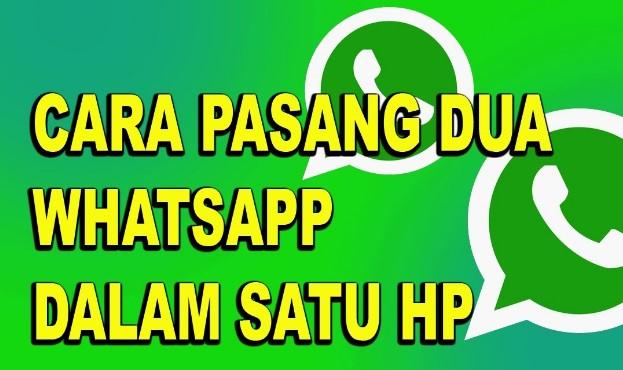 Cara Pasang Dua Aplikasi Whatsapp Di Satu Android Tanpa Root
