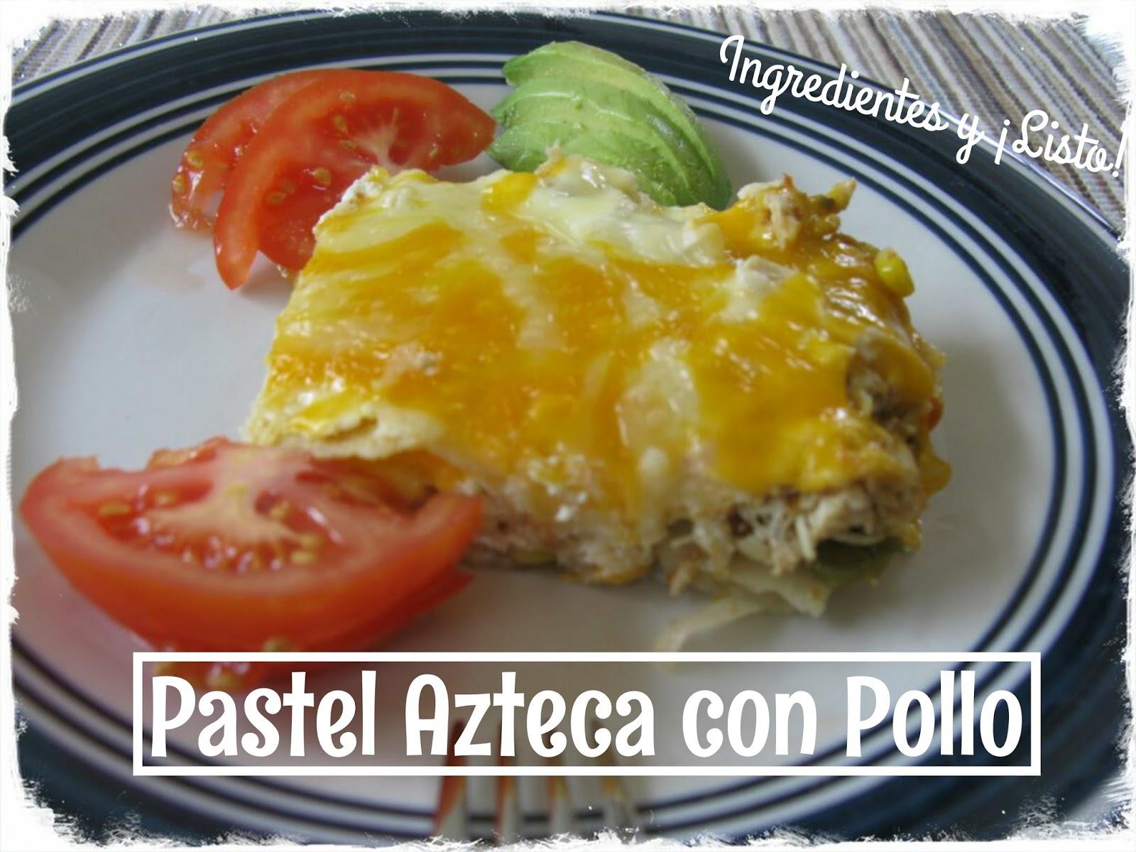 Ingredientes Y Listo Pastel Azteca Con Pollo
