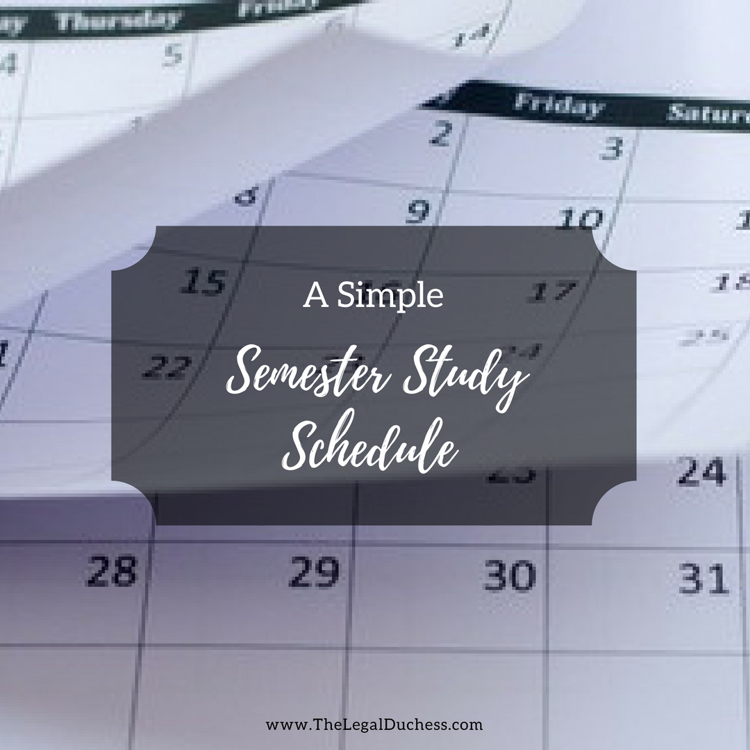 A Simple Semester Study Schedule The Legal Duchess