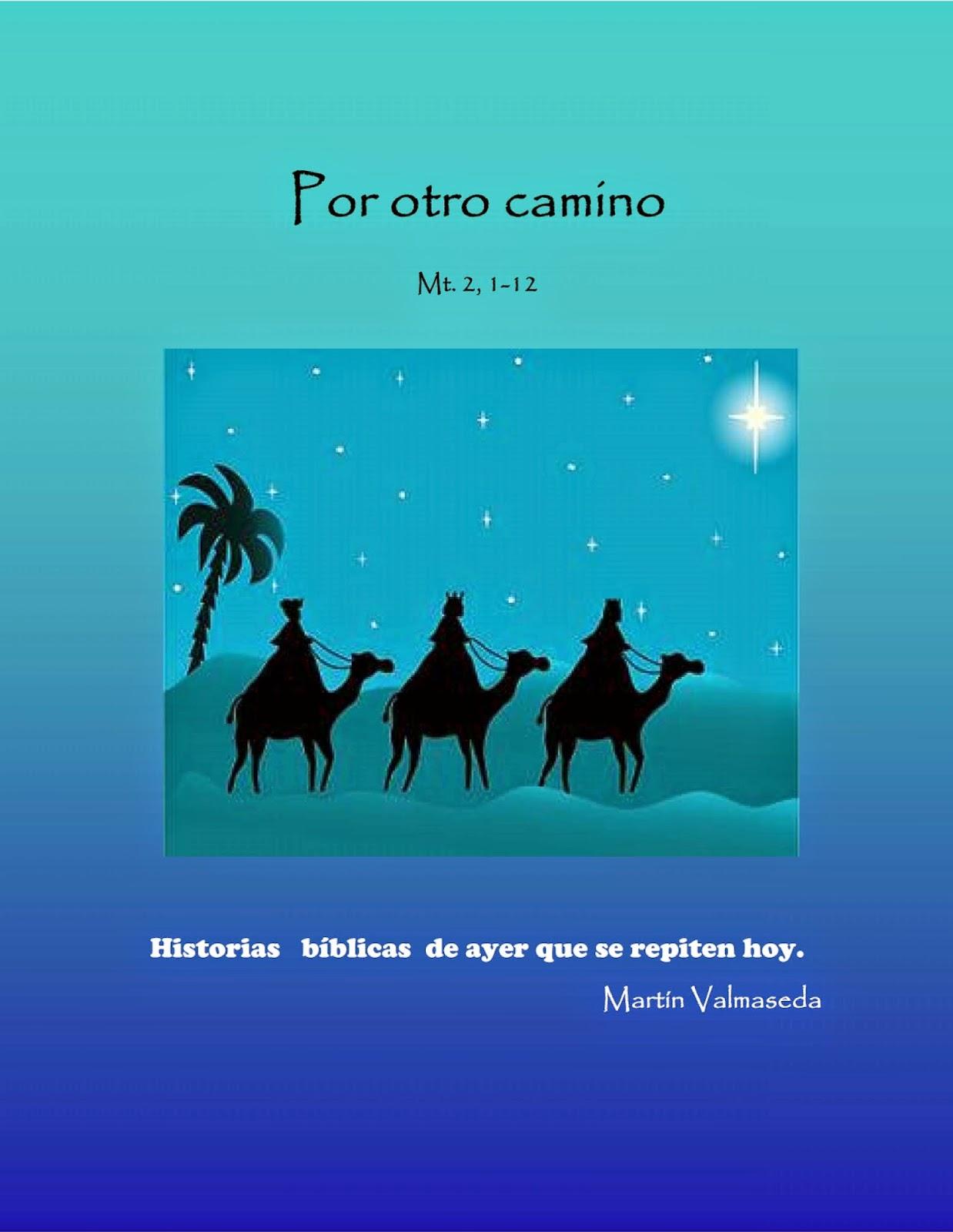http://martinvalmasedasantillana.blogspot.com/2015/01/volvieron-por-otro-camino.html