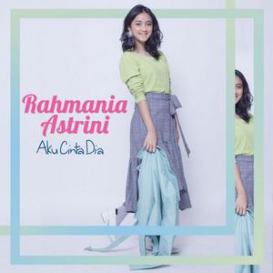 Rahmania Astrini - Aku Cinta Dia