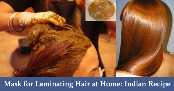 Mask for Laminating Hair at Home: Indian Recipe
