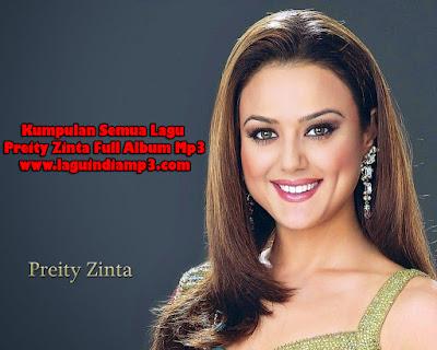 Download Kumpulan Semua Lagu Preity Zinta Full Album