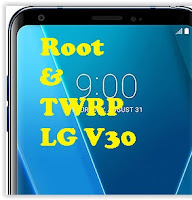 Root and TWRP LG V30