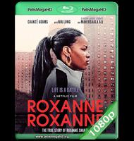 ROXANNE ROXANNE (2017) WEB-DL 1080P HD MKV ESPAÑOL LATINO