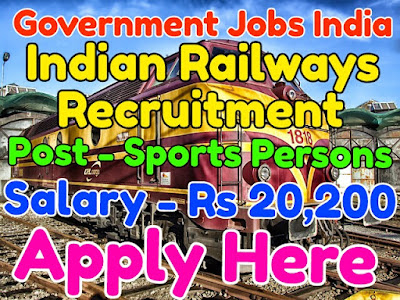 Indian Railway Recruitment 2017