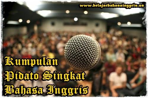 Kumpulan Pidato Singkat Bahasa Inggris + Terjemahan | www.belajarbahasainggris.us