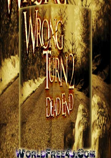 Poster Of Hollywood Film Wrong Turn 2 (2007) In 300MB Compressed Size PC Movie Free Download At worldfree4u.com