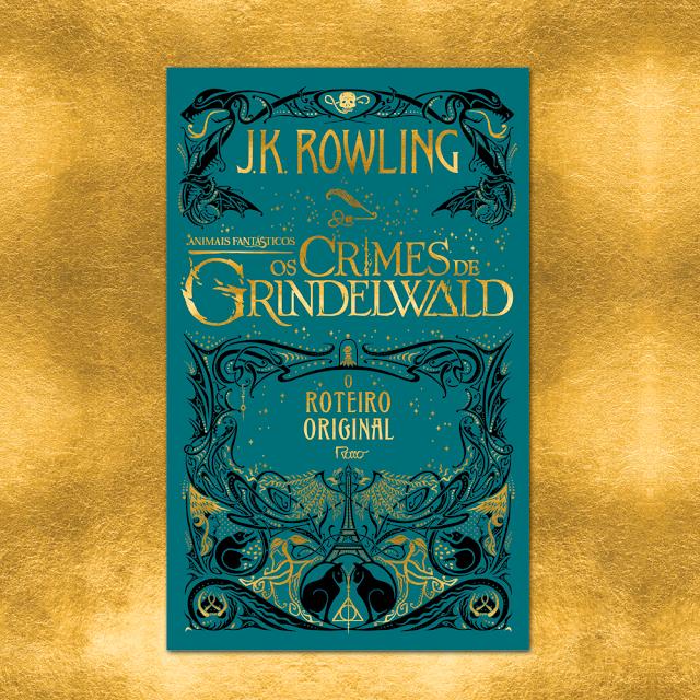 Livro-roteiro de 'Os Crimes de Grindelwald' será lançado no Brasil em dezembro | Ordem da Fênix Brasileira