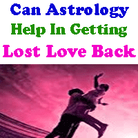 Can we get back the lost love through astrology ways, Know about how to get back the lost love, Ways to get back the lost love through occult sciences.