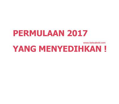 PERMULAAN 2017 YANG MENYEDIHKAN !