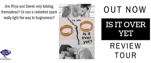 Is It Over Yet? by L.A. Witt Blog Tour