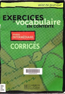 Télécharger Livre Gratuit Exercices de vocabulaire en contexte, Niveau intermédiaire - Corrigés pdf