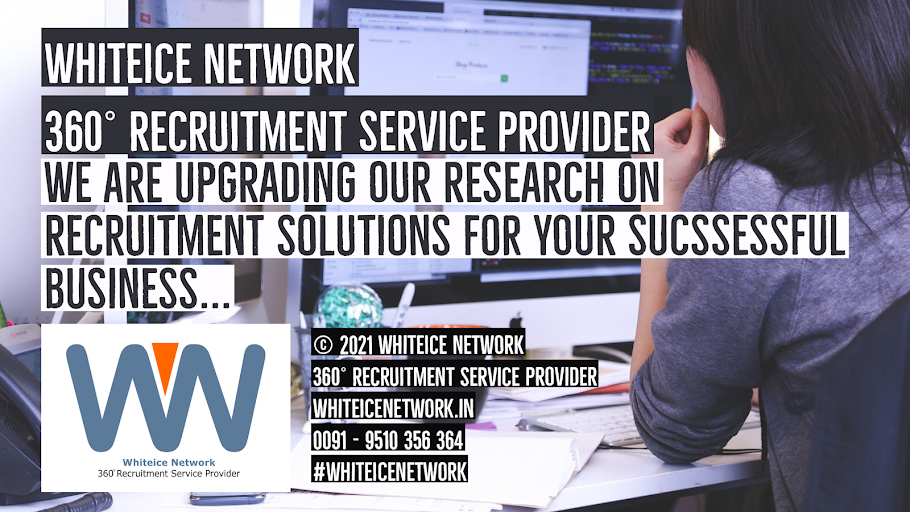 Whiteice Network | 360° Recruitment Service Provider | Leading Skilled Manpower Recruitment Company