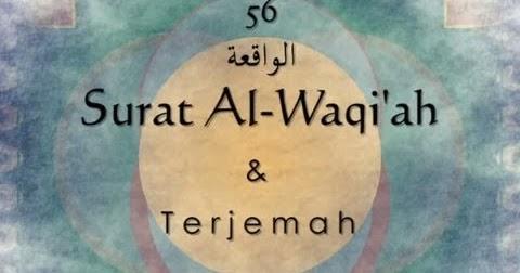 Bacaan Surat Al Waqiah Lengkap Arab Latin Dan Terjemahannya