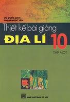Thiết Kế Bài Giảng Địa Lí 10 Tập 1 - Vũ Quốc Lịch, Phạm Ngọc Yến