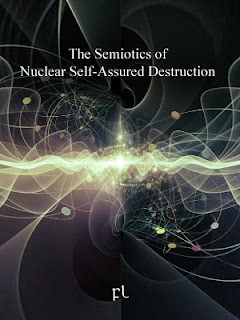 The Semiotics of Nuclear Self-Assured Destruction Cover