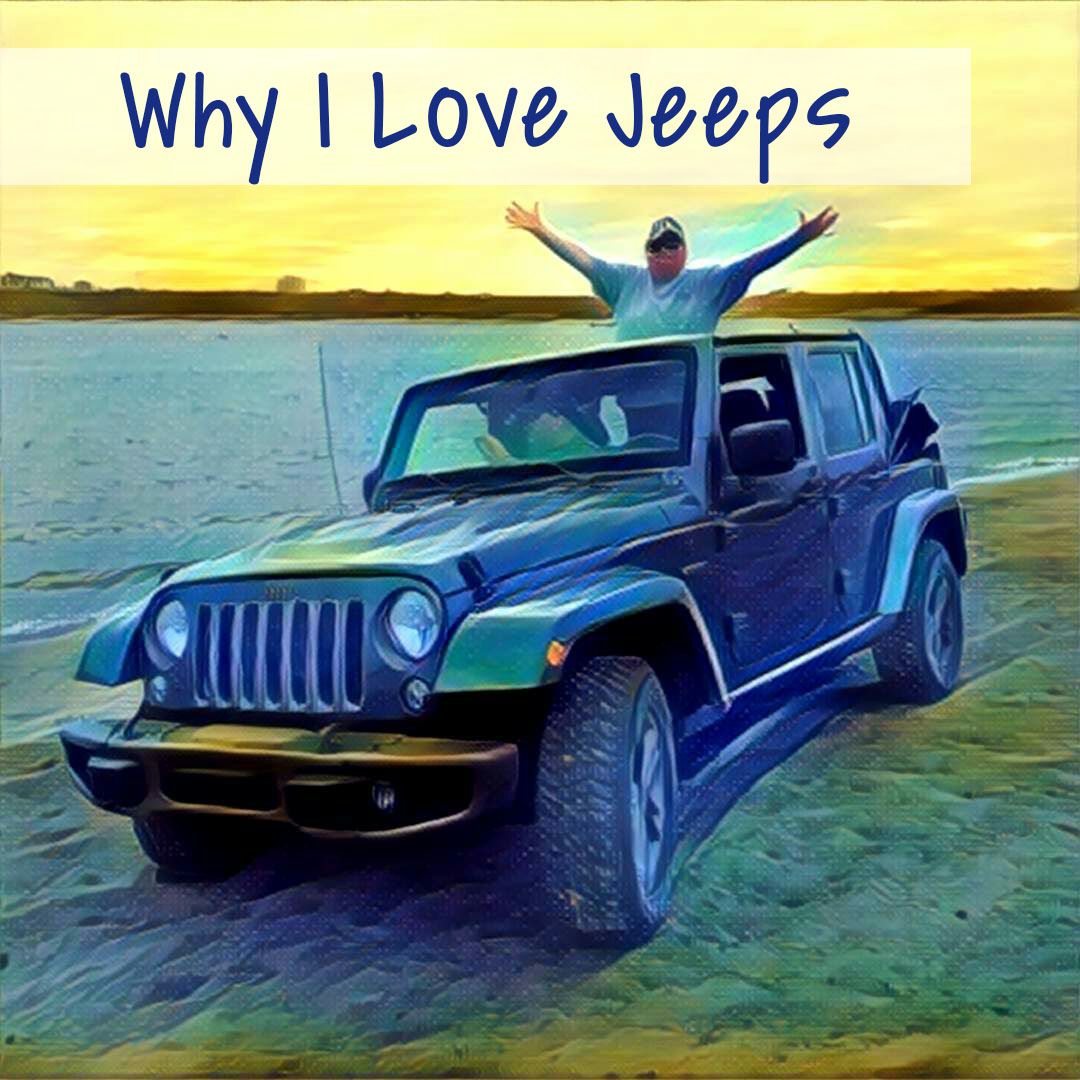 Chick Vacations: Why I Am In Love With Jeeps