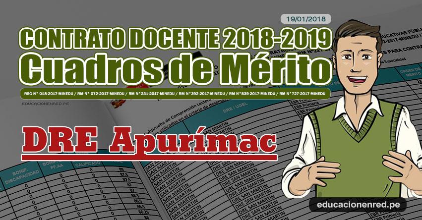 DRE Apurímac: Cuadros de Mérito Contrato Docente 2018 - 2019 (.PDF) www.dreapurimac.gob.pe
