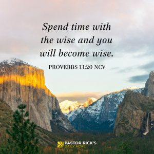 To Become Wise, Spend Time with Wise People by Rick Warren