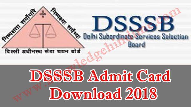 DSSSB Admit Card 2018 Download कैसे करे