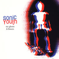 Worst to Best: Sonic Youth: 16. NYC Ghosts & Flowers
