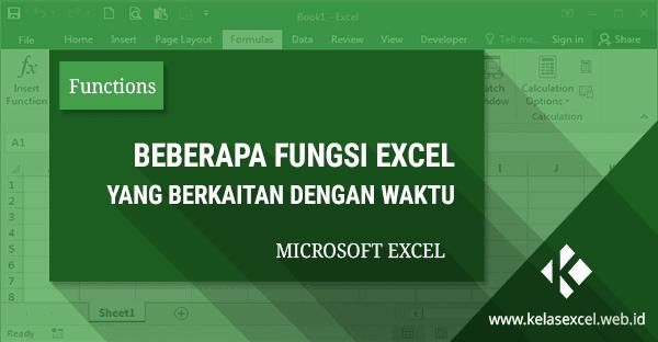 6 Fungsi Excel Dasar Yang Berkaitan Dengan Rumus Waktu Otomatis