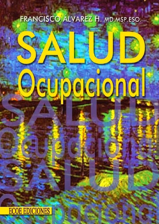 Libro,Salud Ocupacional Autor: Francisco Alvarez Heredia