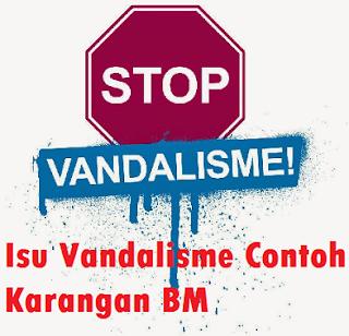 Contoh Karangan isu vandalisme