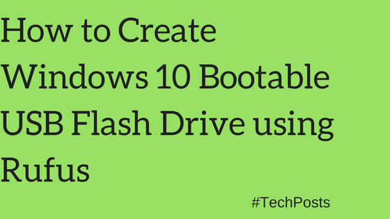 how to create win 10 bootable usb using rufus