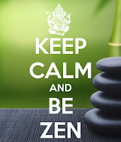 Keep calm and be zen