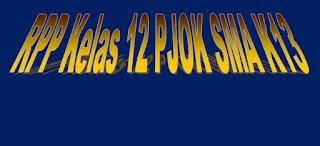RPP Kelas XII PJOK SMA Kurikulum 2013 Revisi Baru