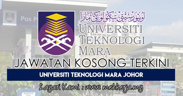 Jawatan Kosong Terkini 2018 di Universiti Teknologi MARA Johor