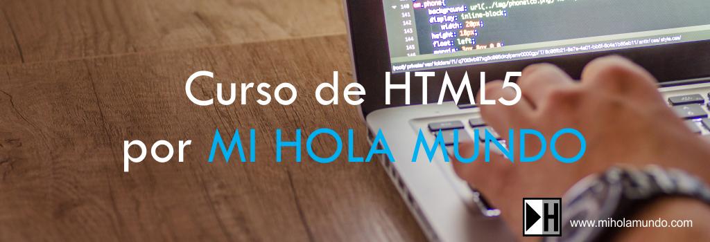 Curso de HTML5 por MI HOLA MUNDO