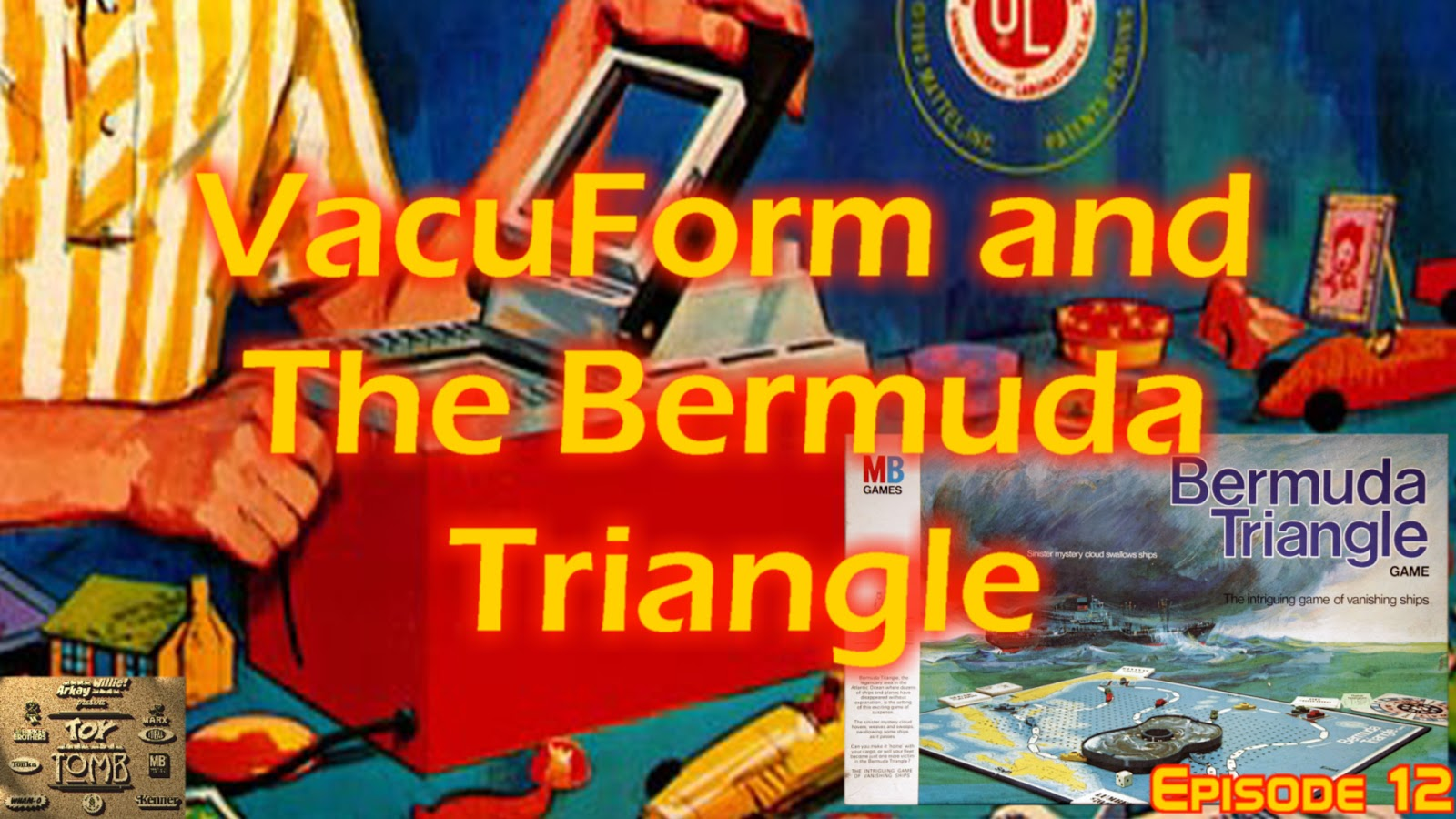 The Toy Tomb: Episode 12 - VacuForm and The Bermuda Triangle game!