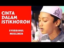 cinta dalam istikhoroh, gus azmi, syubbanul muslimin, lirik lagu cinta dalam istikhoroh, lirik lagu sholawat cinta dalam istikhoroh vocal gus azmi syubbanul muslimin