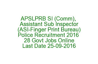 APSLPRB SI (Communications), Assistant Sub Inspector (ASI-Finger Print Bureau) Recruitment 2016 28 Police Govt Jobs Online Last Date 25-09-2016