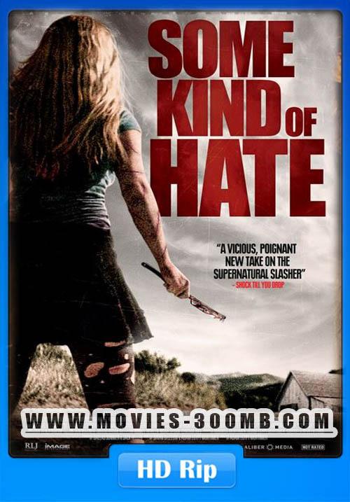 Some Kind of Hate 2015 720p WEB-DL 400MB Poster