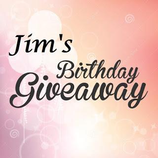 Jim's Birthday Giveaway