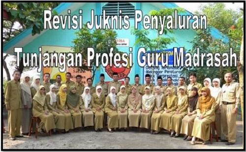 Download Revisi Juknis Penyaluran Tunjangan Profesi Guru Madrasah
