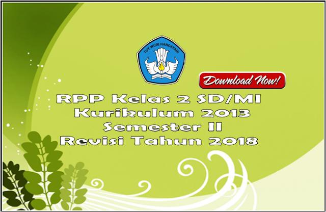 RPP Kelas 2 SD/MI Semester 2 Kurikulum 2013 Revisi 2017