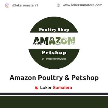 Lowongan Pekerjaan: Amazon Poultry & Petshop Mei 2021