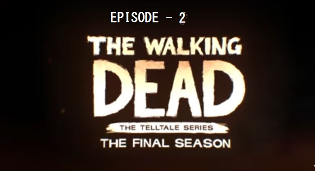 The Walking Dead The Final Season Episode 2 PC Game Download