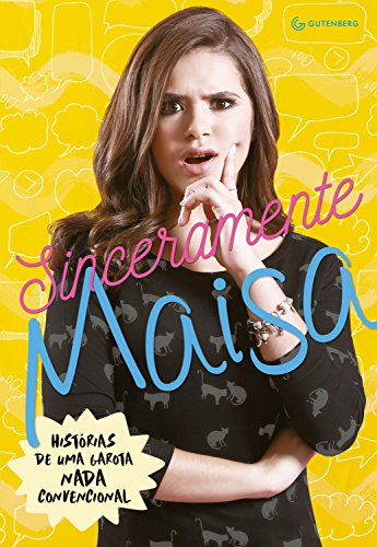Sinceramente Maisa Histórias de uma garota nada convencional - Maisa Silva