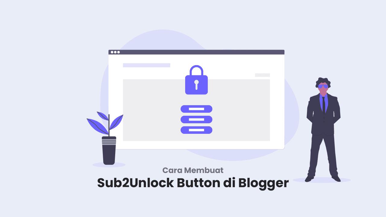 Sub2unlock di blogger