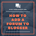 How to Add a Forum to Blogger