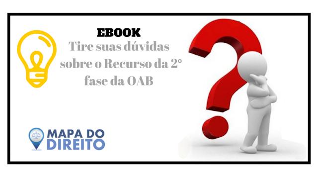 Grátis: Ebook Tudo sobre o Recurso da 2ª Fase da OAB