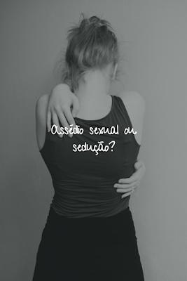 Assédio sexual ou sedução? Uma reflexão sobre o movimento #MeToo e algumas das suas consequências